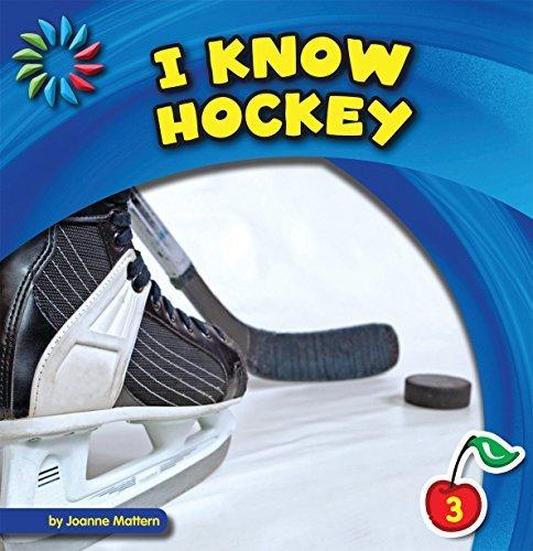 I Know Hockey (21st Century Basic Skills Library: I Know Sports) Joanne Mattern