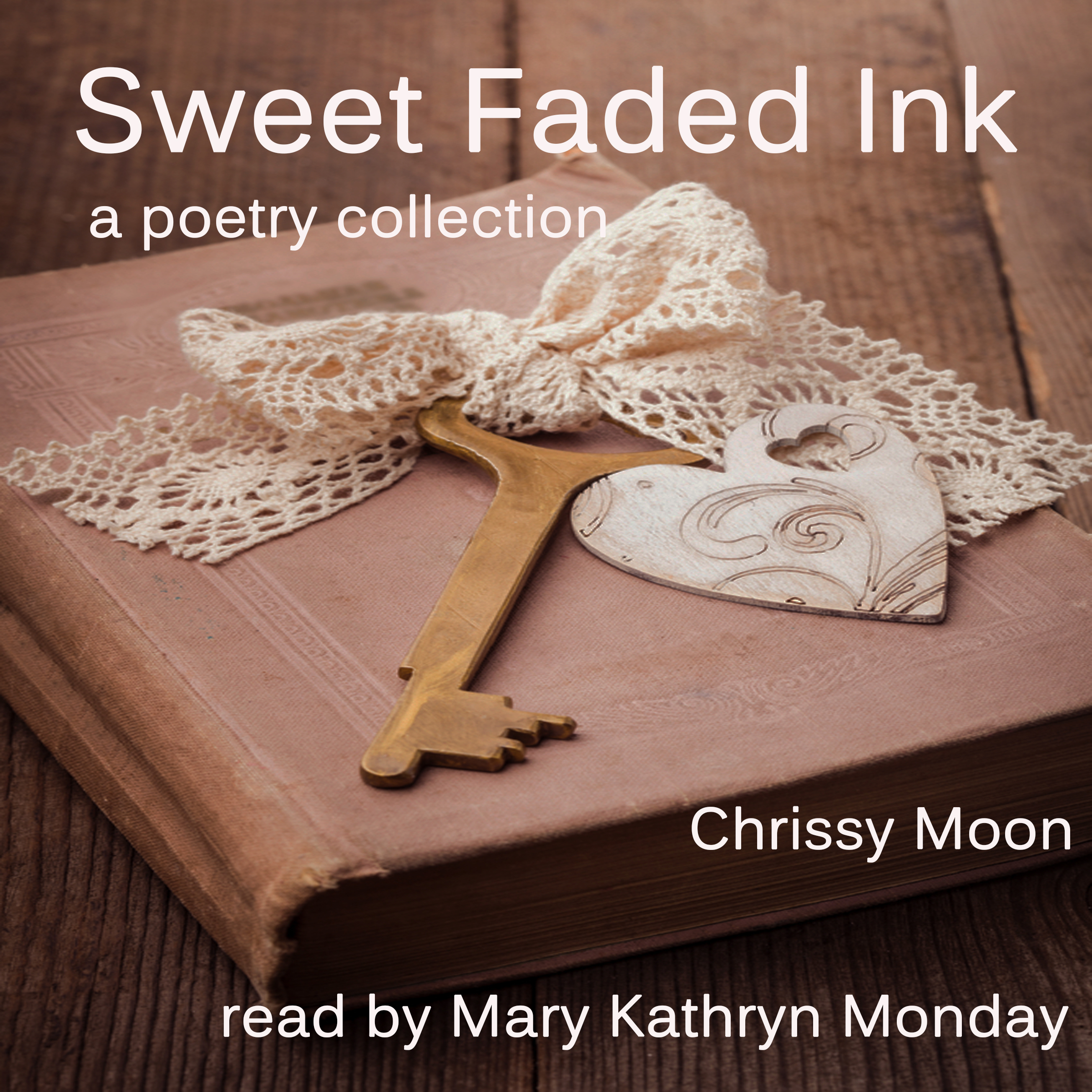 Sweet Faded Ink: A Poetry Collection  by  Chrissy Moon