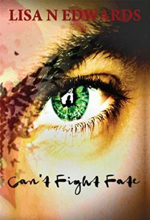 Cant Fight Fate  by  Lisa N. Edwards
