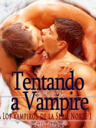 Tentando a Vampire (Los Vampiros de la Serie Norte nº 1)  by  Brook Blanchard