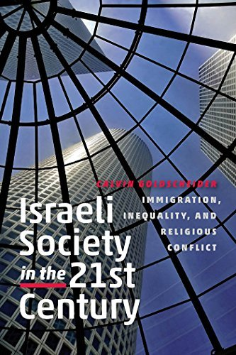 Israeli Society in the Twenty-First Century: Immigration, Inequality, and Religious Conflict (The Schusterman Series in Israel Studies)  by  Calvin Goldscheider