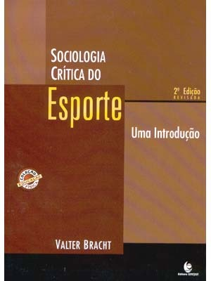 Sociologia crítica do esporte: uma introdução Valter Bracht