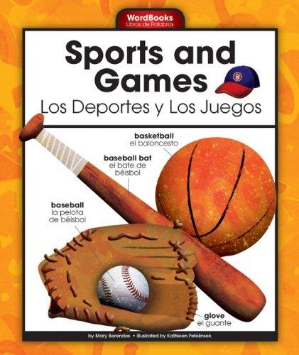 Sports and Games/Los Deportes y Los Juegos (WordBooks/Libros de Palabras)  by  Mary Berendes