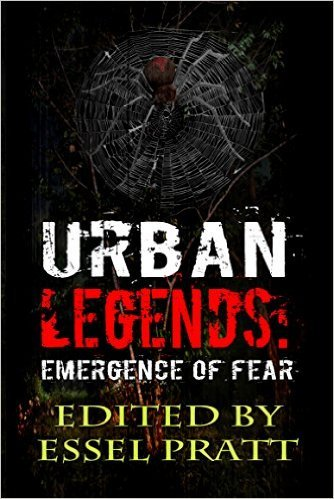 Urban Legends: Emergence of Fear  by  Essel Pratt