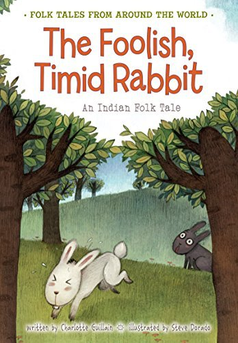 The Foolish, Timid Rabbit  by  Charlotte Guillain
