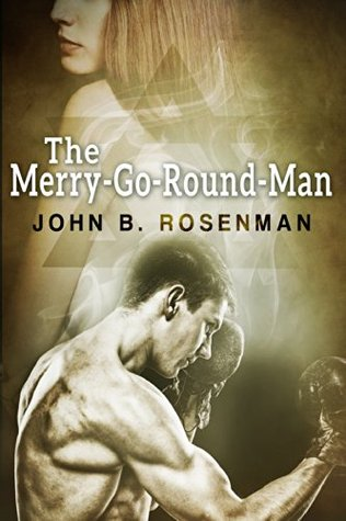 The Merry-Go-Round Man  by  John B Rosenman