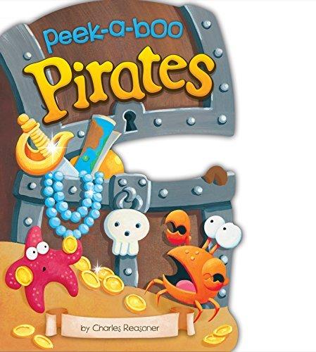 Peek-a-Boo Pirates (Charles Reasoner Peek-a-Boo Books) Charles Reasoner