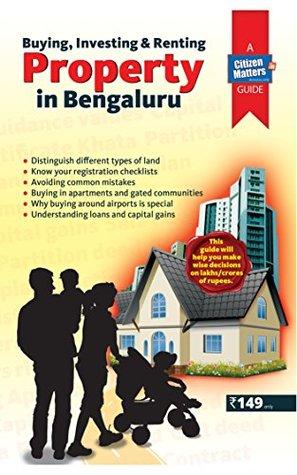 BUYING INVESTING & RENTING PROPERTY IN BENGALURU Sriram Vittalamurthy