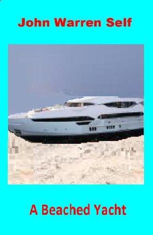 A Beached Yacht (Ursula Book 2)  by  John Warren Self