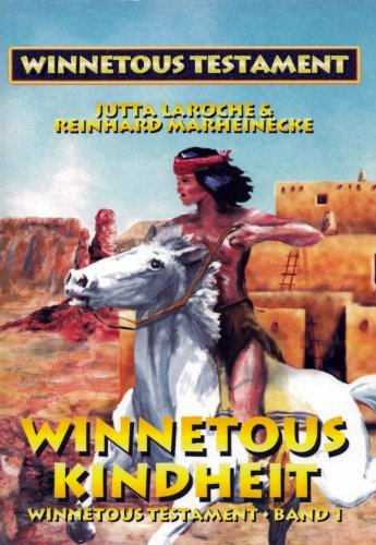 Winnetous Kindheit (Winnetous Testament 1)  by  Reinhard Marheinecke