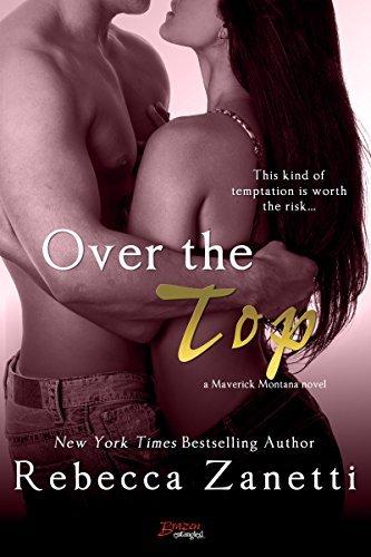 Over the Top (Maverick Montana, #4)  by  Rebecca Zanetti