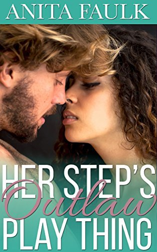 Her Steps Outlaw Play Thing  by  Anita Faulk