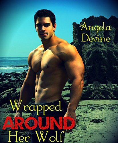 Wrapped around Her Wolf (BWWM Pregnancy Paranormal Erotic Romance)  by  Amgela Devine