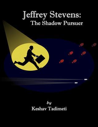 Jeffrey Stevens: The Shadow Pursuer  by  Keshav Tadimeti