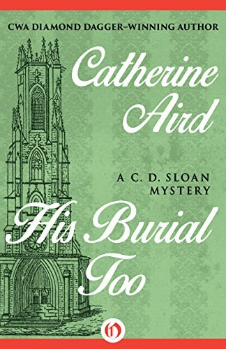 His Burial Too (Inspector Sloan #5)  by  Catherine Aird