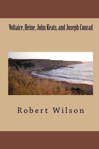 Voltaire, Heine, John Keats, and Joseph Conrad  by  Robert Woodrow Wilson