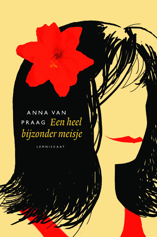 Een heel bijzonder meisje  by  Anna van Praag