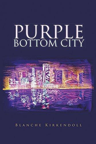 Purple Bottom City  by  Blanche Kirkendoll