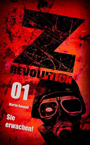 Z Revolution 01: Sie erwachen!: Zombie-Thriller  by  Martin Randall