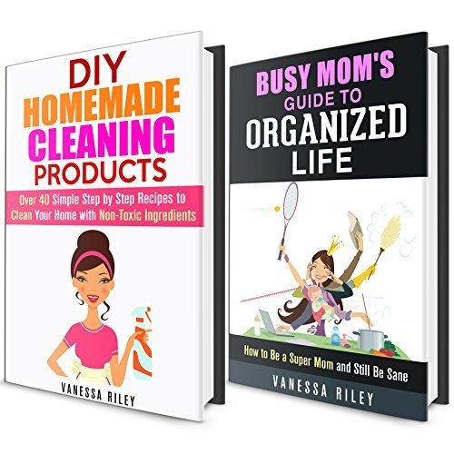 Super Mom Box Set: Simple Household Hacks and Natural Cleaning Recipes to Declutter and Organize Your Home!  by  Vanessa Riley