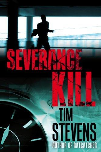 Severance Kill (Martin Calvary #1)  by  Tim  Stevens