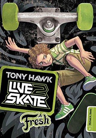 Tony Hawk: Fresh (Tony Hawk: Live2Skate) Michael Anthony Steele