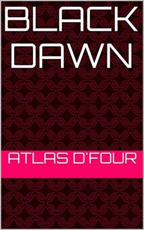 Black Dawn Atlas Dfour