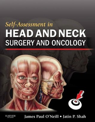 Self-Assessment in Head and Neck Surgery and Oncology  by  James Paul ONeill