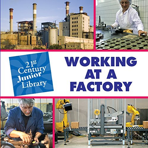 Working at a Factory (21st Century Junior Library: Careers)  by  Katie Marsico