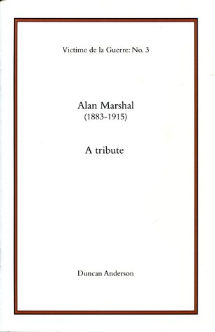 Alan Marshal (1883-1915) A Tribute  by  Duncan  Anderson