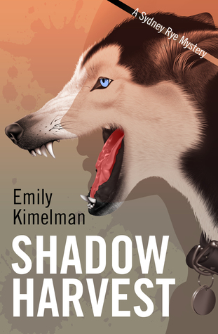 Shadow Harvest (A Sydney Rye Mystery, #7) (The Sydney Rye Vigilante Crime Mystery Series- Crime Suspense Thriller) Emily Kimelman