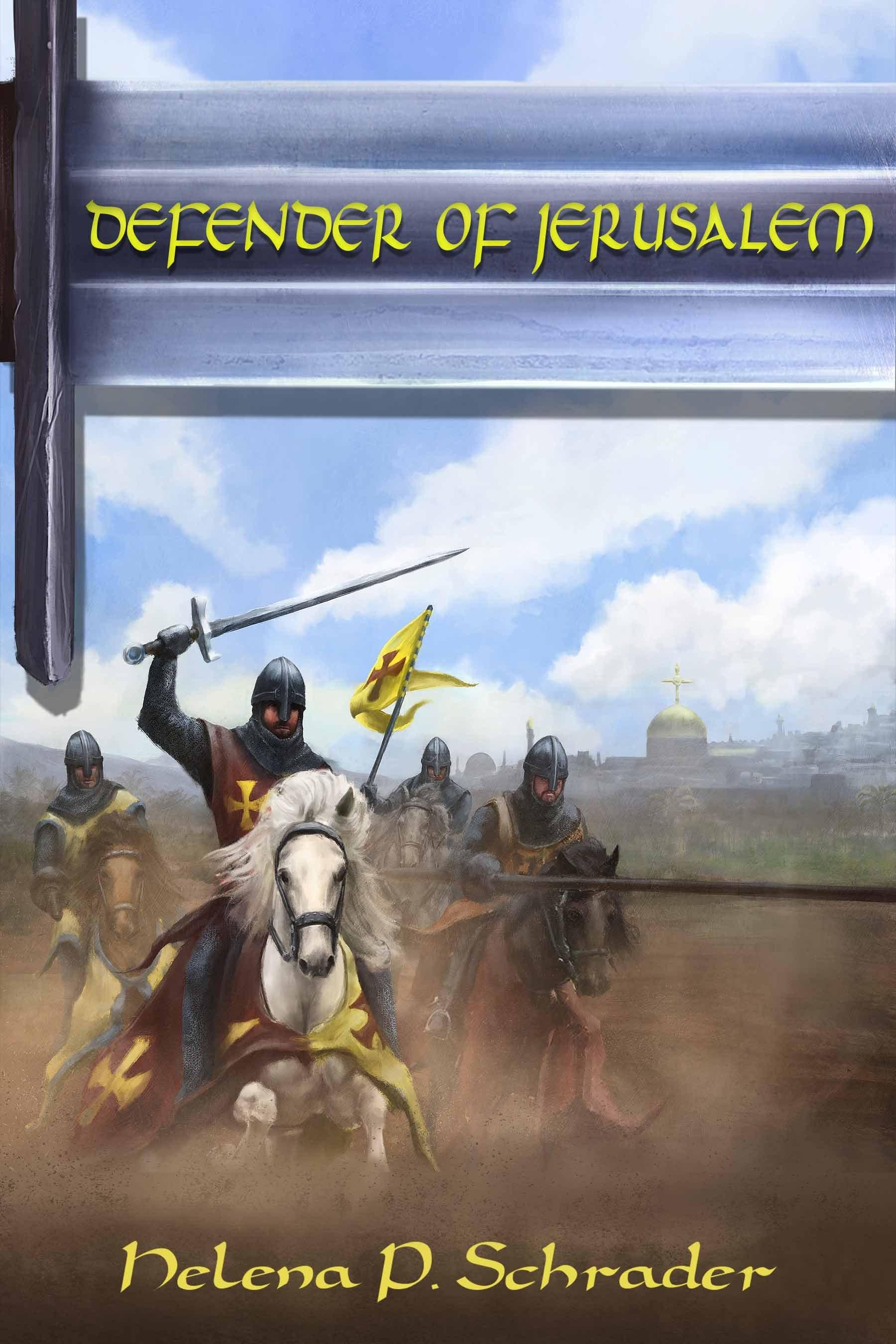 Defender of Jerusalem Helena P. Schrader