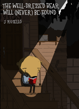 The Well-Dressed Bear Will (Never) Be Found  by  Jarod Roselló