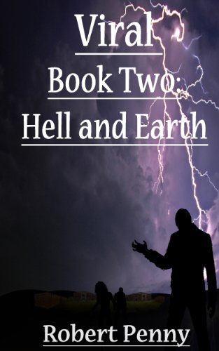 VIral Book Two: Hell and Earth  by  Robert Penny