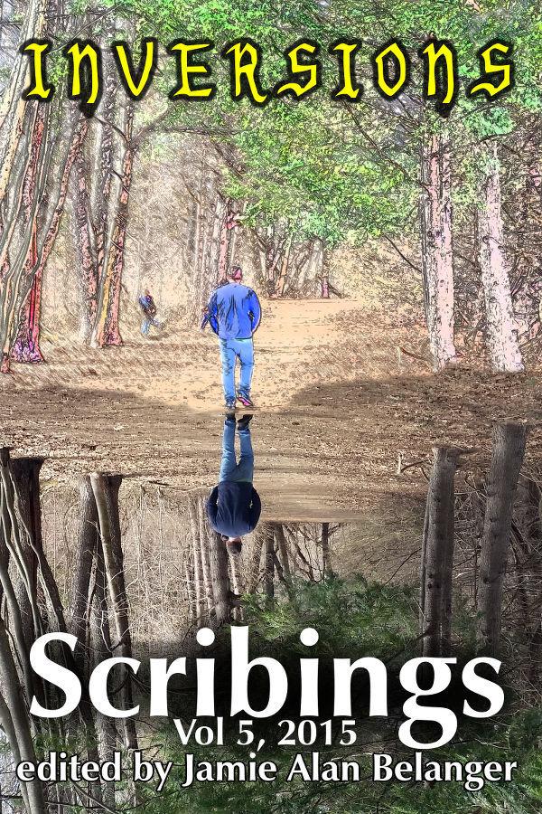 Scribings, Vol 5: Inversions Jamie Alan Belanger