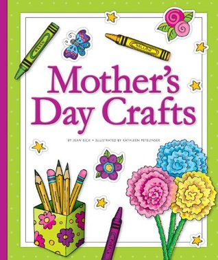 Mothers Day Crafts (CraftBooks)  by  Jean Eick