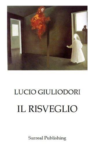 IL RISVEGLIO Lucio Giuliodori