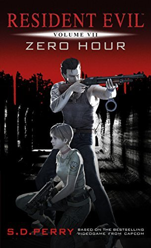 Zero Hour (Resident Evil Book 7)  by  S.D. Perry