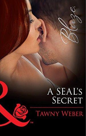A SEALs Secret (Mills & Boon Blaze) (Uniformly Hot!, Book 58) Tawny Weber
