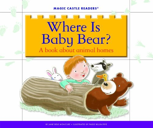 Where Is Baby Bear?: A Book about Animal Homes Jane Belk Moncure