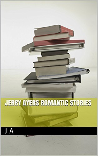 Jerry Ayers Romantic Stories J A