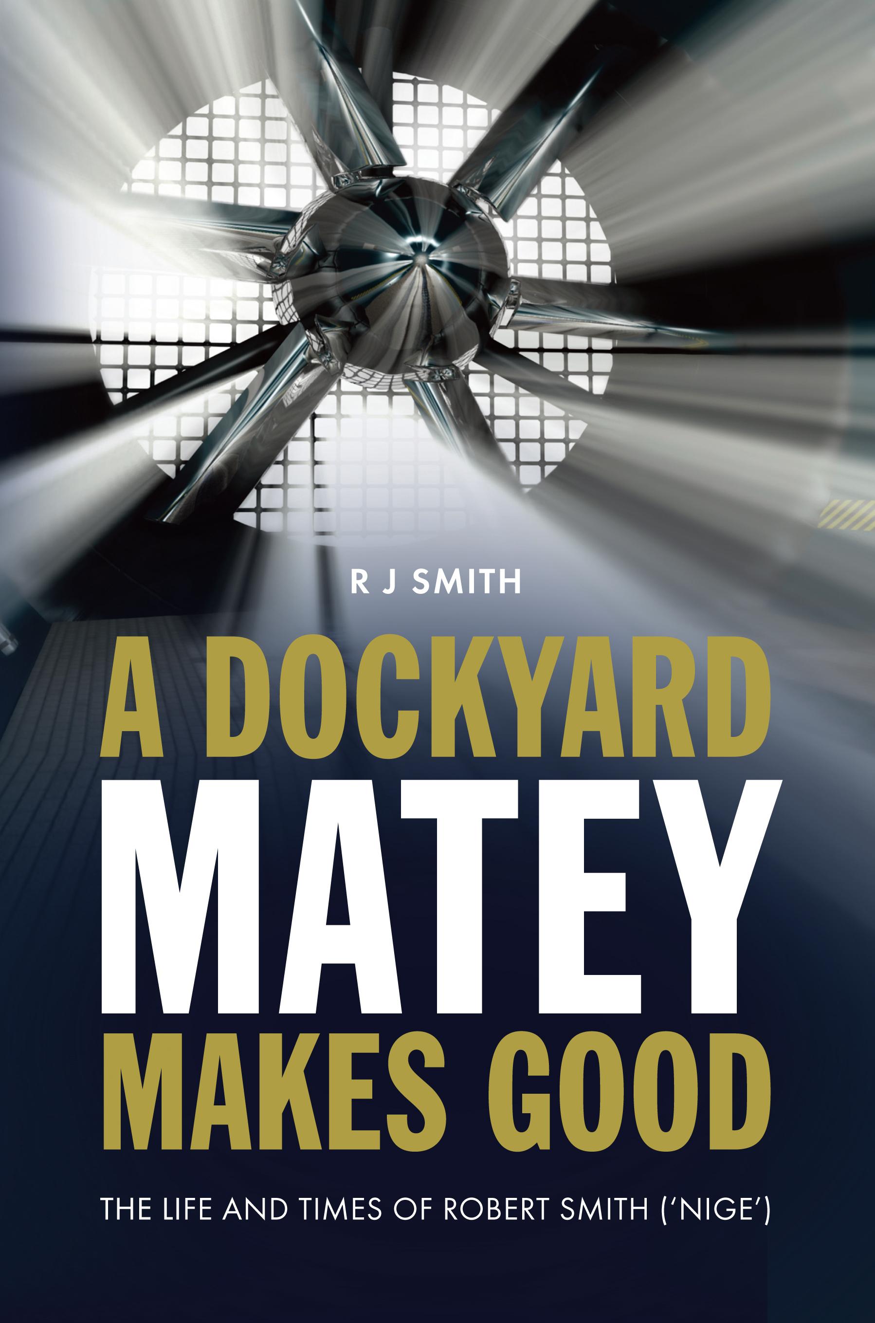 A Dockyard Matey makes Good  by  Robert Smith
