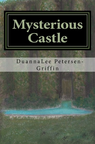 Mysterious Castle  by  DuannaLee Petersen-Griffin