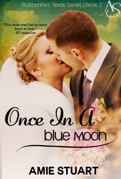Once in a Blue Moon: A Cowboy Love Story (Bluebonnet Texas Book 2)  by  Amie Stuart