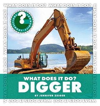 What Does It Do? Digger Jennifer Zeiger