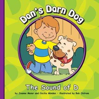 Dans Darn Dog: The Sound of D  by  Joanne Meier