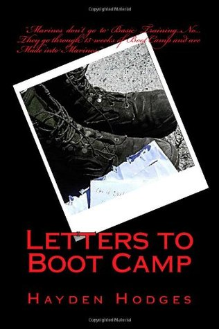 Letters to Boot Camp  by  Hayden M. Hodges