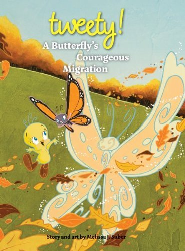 Tweety: A Butterflys Courageous Migration Melissa J. Suber