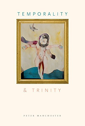 Temporality and Trinity  by  Peter Manchester