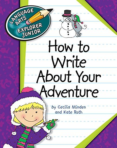 How to Write About Your Adventure  by  Cecilia Minden